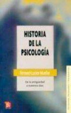historia de la psicologia: de la antiguedad hasta nuestros dias-fernand lucien mueller-9789681603748