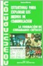El libro de Estrategias para explorar los medios de comunicacion autor GUSTAVO MORTOLA EPUB!