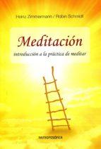 meditacion: introduccion a la practica de la meditacion-heinz zimmermann-robin schmidt-9789876820448