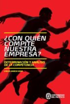 ¿con quién compite nuestra empresa? (ebook)-emilio garcia vega-9789972572548