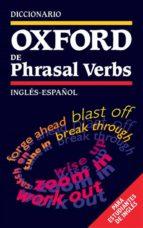 diccionario oxford de phrasal verbs ingles español: para estudian tes de ingles 9780194313858