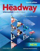 new headway intermediate: student´s book. part a (4th ed.) john soars liz soars 9780194768658