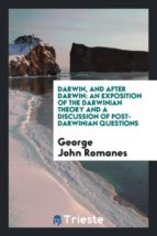 El libro de Darwin, and after darwin autor GEORGE JOHN ROMANES EPUB!