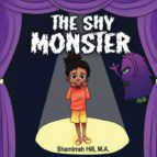 El libro de The shy monster autor SHAMIRRAH HILL DOC!