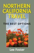 northern california travel (ebook) lee foster 9780976084358