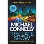 the late show michael connelly 9781409147558