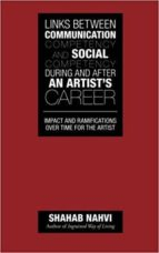 El libro de Links between communication competency and social competency during and after an artist s career: impact and ramifications over time for the artist autor SHAHAB NAHVI TXT!