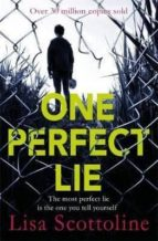 one perfect lie-lisa scottoline-9781472243058