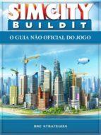 SIM CITY BUILDIT - O GUIA NÃO OFICIAL DO JOGO