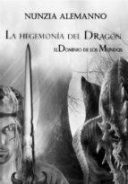 el dominio de los mundos - volumen i  - la hegemonía del dragón (ebook)-9781507186558