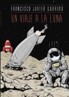 un viaje a la luna (ebook)-francisco javier garrido-9781629341958