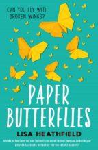 paper butterflies (ebook)-lisa heathfield-9781780316758