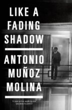 like a fading shadow (ebook)-antonio muñoz molina-9781782833758