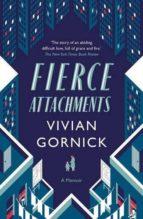 fierce attachments-vivian gornick-9781907970658