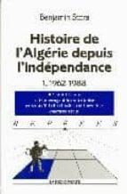 histoire de l algerie depuis l independance vol.i: 1962 1988 (4e ed.) benjamin stora 9782707144058