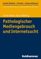 pathologischer mediengebrauch und internetsucht (ebook)-kai w. müller-klaus wölfling-9783170317758