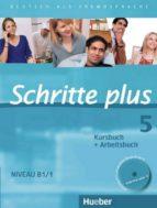 schritte plus 05. kursbuch + arbeitsbuch mit audio cd zum arbeitsbuch: deutsch als fremdsprache 9783190119158
