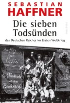 die sieben todsünden des deutschen reiches im ersten weltkrieg sebastian haffner 9783730601358