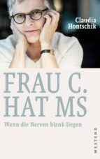 frau c. hat ms (ebook) claudia hontschik 9783864896958
