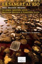 la sangre al río (ebook)-raul herrera marquez-9786074216158
