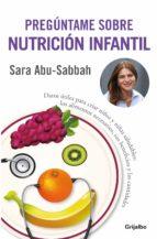 pregúntame sobre nutrición infantil (ebook) sara abu sabbah 9786124266058