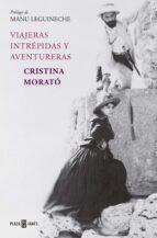 viajeras intrepidas y aventureras-cristina morato-9788401379758