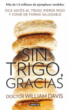 sin trigo, gracias william davis 9788403014558