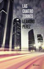 las cuatro torres-leandro perez-9788408131458