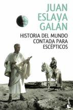 historia del mundo contada para escepticos juan eslava galan 9788408146858