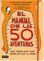 el manual de las 50 aventuras que tienes que vivir antes de los 13 años pierdomenico baccalario 9788408181958
