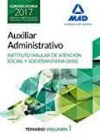 AUXILIAR ADMINISTRATIVO DEL INSTITUTO INSULAR DE ATENCION SOCIAL Y SOCIOSANITARIO: TEMARIO (VOL. 1)