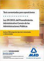 test comentados para oposiciones de la ley 39/2015, del procedimiento administrativo comun de las administraciones       publicas 9788414215258