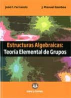estructuras algebraicas: teoria elemental de grupos-jose f. fernando-9788415550358