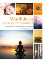 mindfulness para principantes: transforma tu vida a traves del poder del mindfulness christopher titmuss 9788415887058