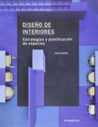 diseño de interiores. estrategias y planificacion de espacios ian higgins 9788415967958