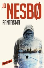 fantasma (harry hole 9) (ebook)-jo nesbo-9788416195558