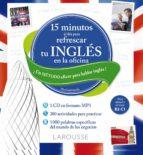 15 minutos al dia para refrescar tu ingles en la oficina 9788416368358