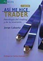 así me hice trader: psicología del trading y de la inversión (2ª ed.) 9788416383658