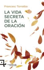 la vida secreta de la oracion francesc torralba 9788416918058