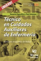 El libro de Técnicos en cuidados auxiliares de enfermería. servicio aragonés de salud. temario específico y test. volumen 1. autor VV.AA. TXT!