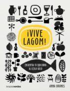 ¡vive lagom!: encuentra tu equilibrio al estilo sueco-anna brones-9788416972258