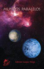 mundos paralelos (ebook)-adrian luque iñigo-9788417029258