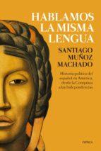 hablamos la misma lengua (ebook)-santiago muñoz machado-9788417067458