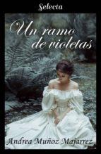 un ramo de violetas (ebook) andrea muñoz majarrez 9788417540258