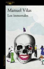 los inmortales (ebook)-manuel vilas-9788420411958