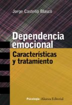 dependencia emocional: caracteristicas y tratamiento-jorge castello blasco-9788420647258