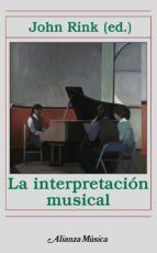 la interpretacion musical john rink 9788420664958