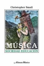 musica, sociedad, educacion christopher small 9788420685458