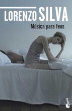 musica para feos lorenzo silva 9788423350858