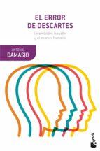 el error de descartes: la emocion, la razon y el cerebro humano-antonio damasio-9788423353958